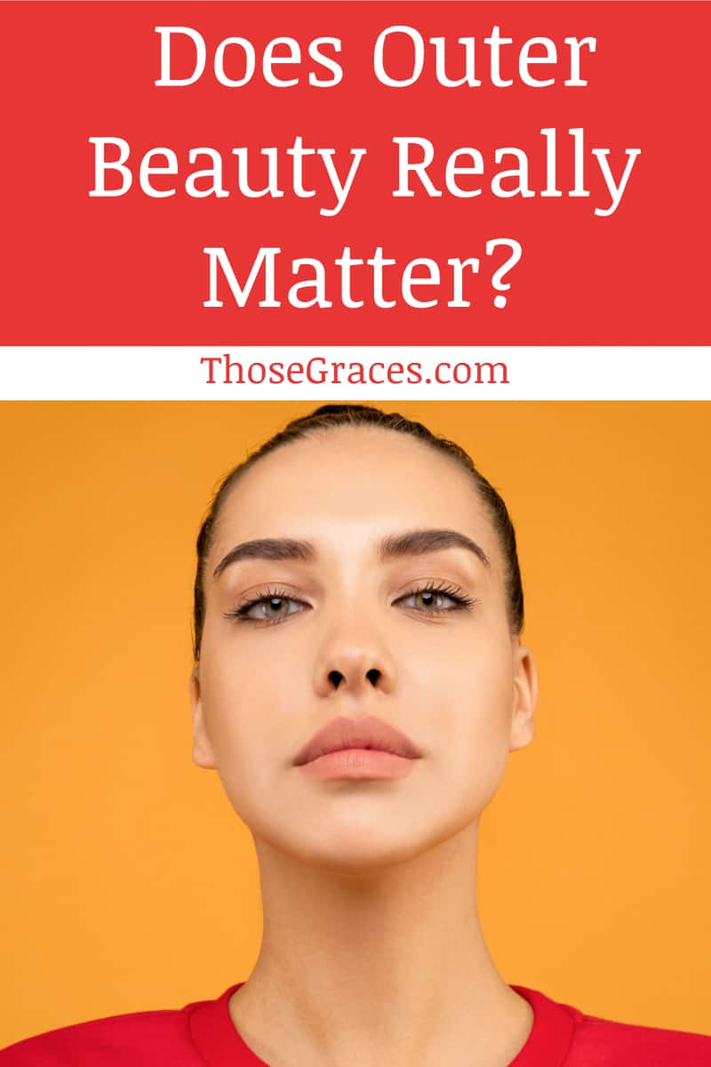 Letting go of illusions- does outer beauty really matter all that much?