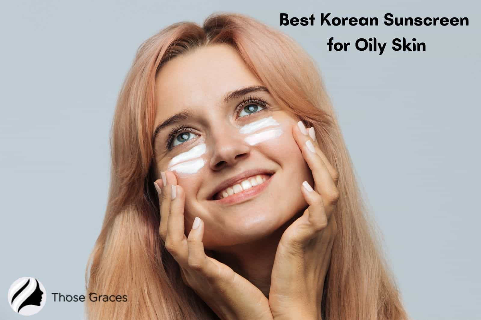 a blonde smiling lady using the best korean sunscreen for oily skin