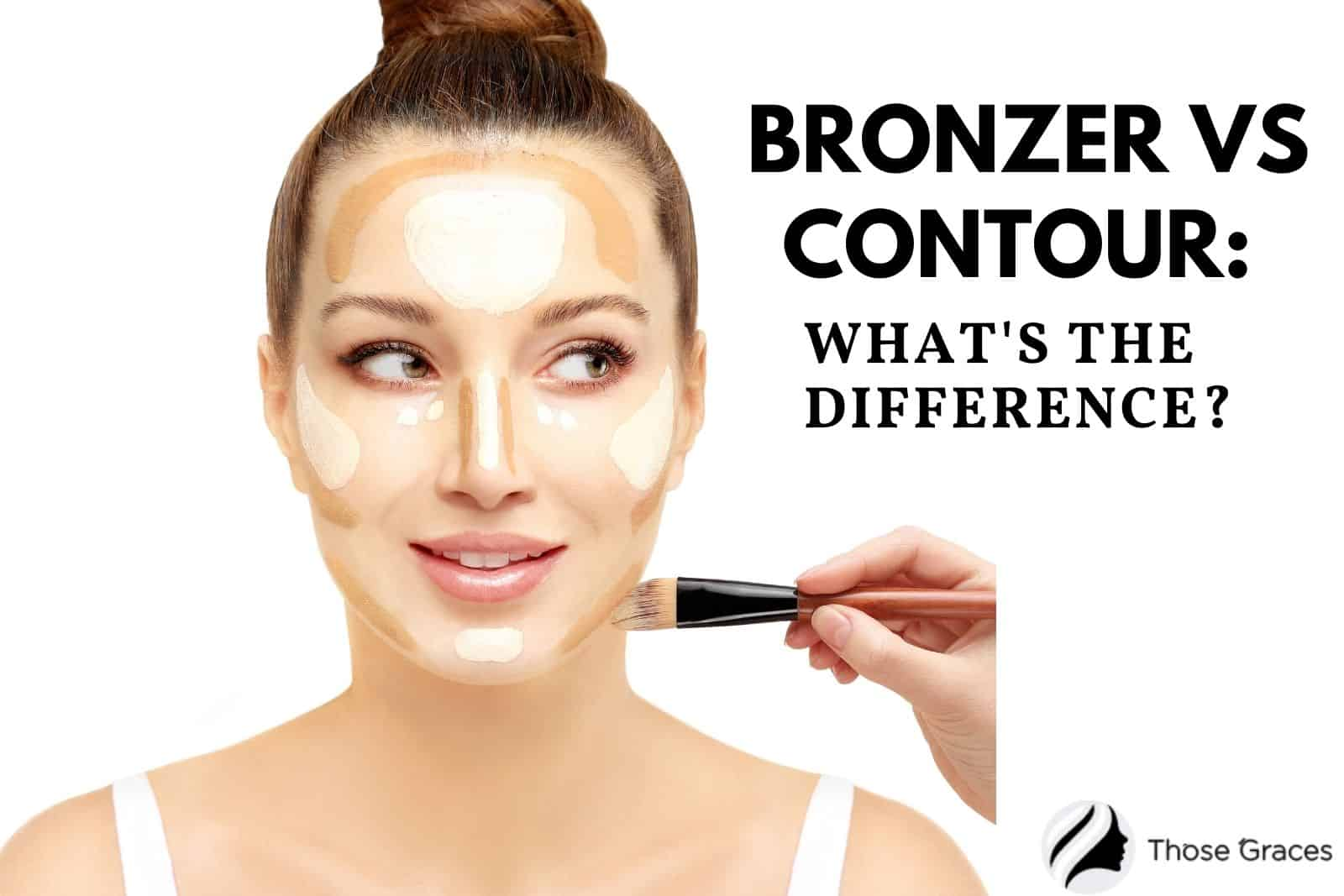 bronzer vs contour: what's the main difference? a beautiful lady contouring her face with make-up