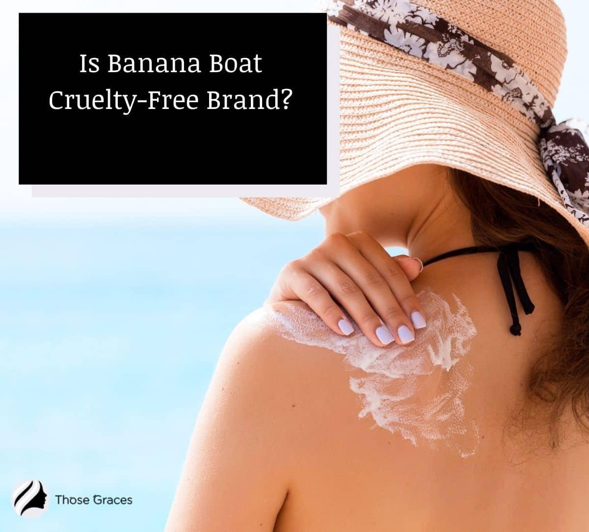 woman putting Banana boat sunscreen at her back