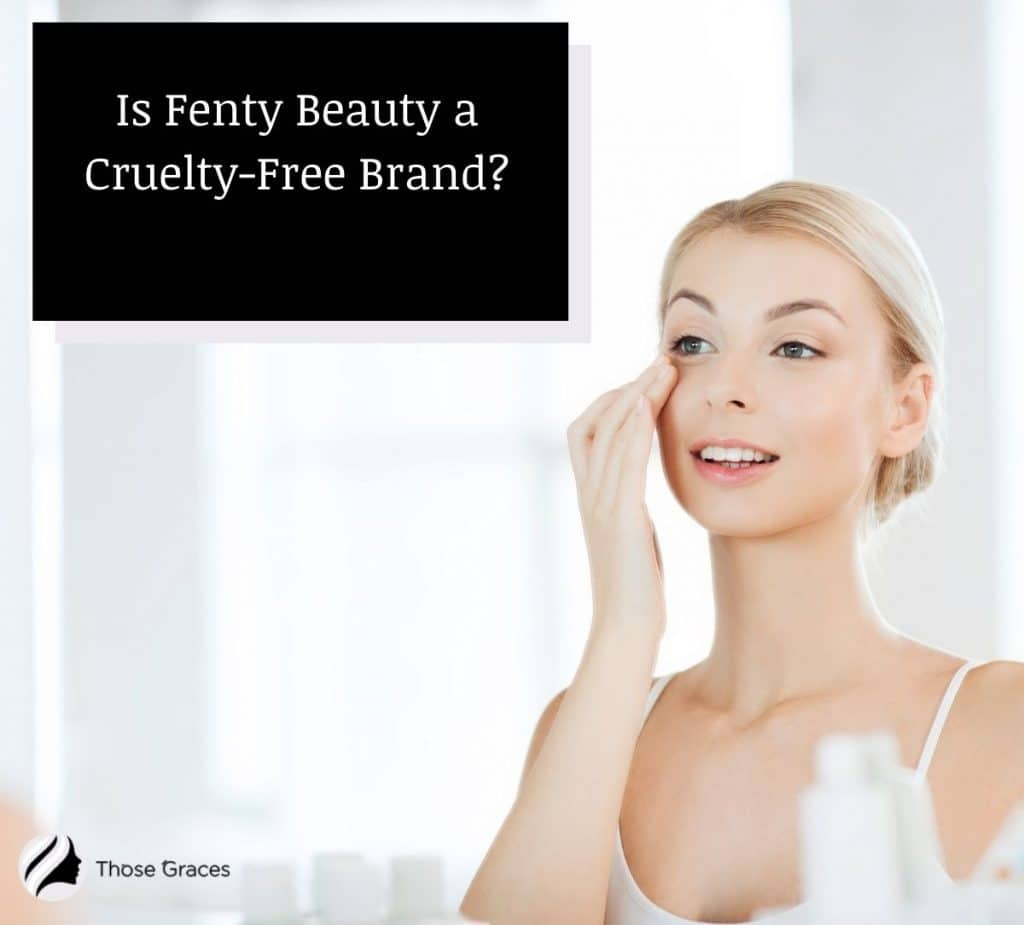 a pretty young lady putting an eye cream from Fenty Beauty but is Fenty Beauty Cruelty free?