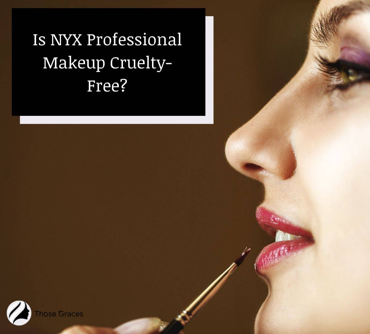 a side view of a beautiful woman putting a wine colored NYX lipstick but is NYX cruelty free?