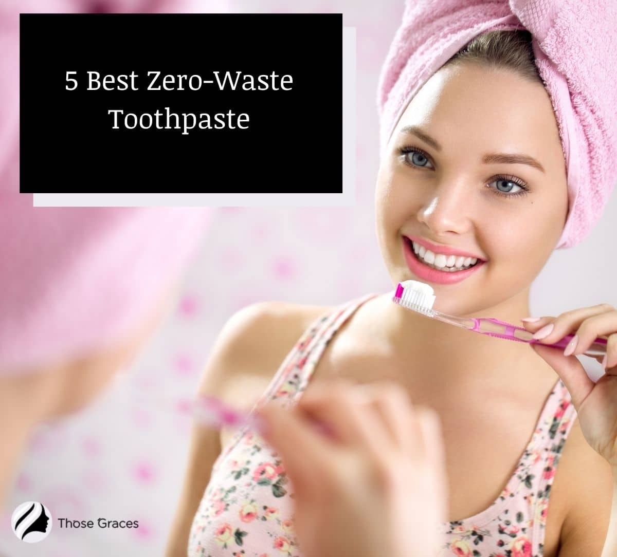 a beautiful lady in a floral sando is facing the mirror while using a zero waste toothpaste