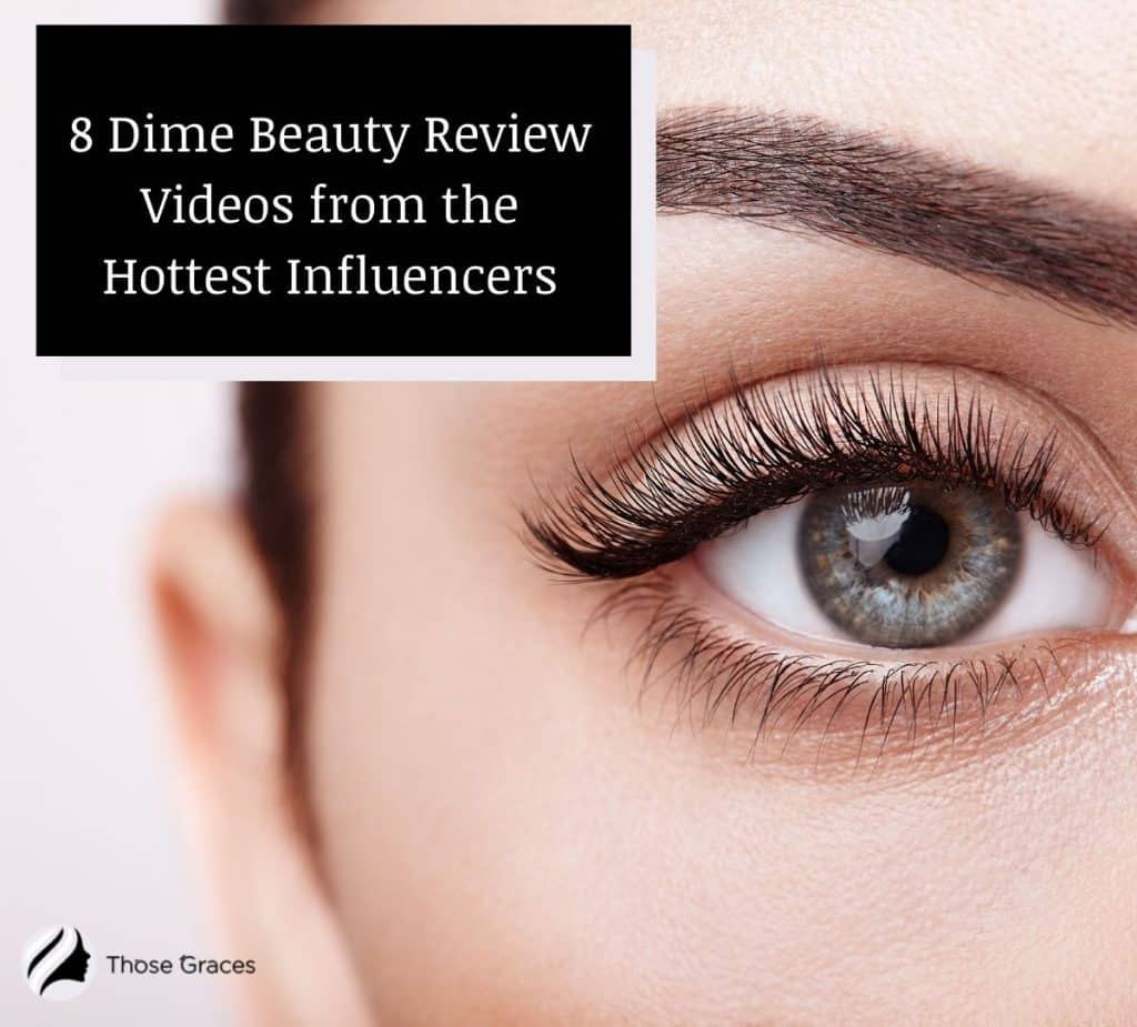 woman's eye with text dime beauty review videos from hottest influencers