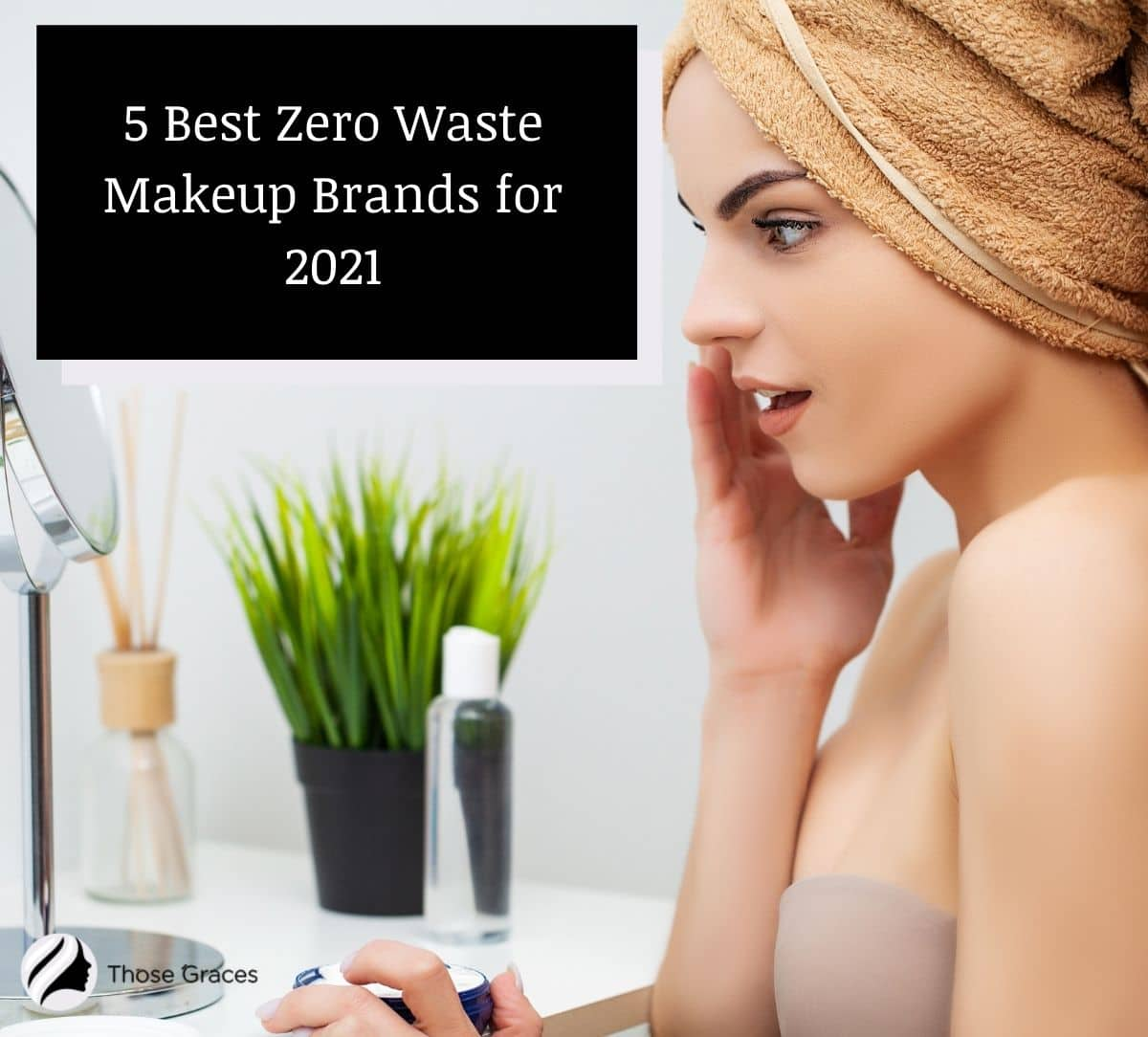 a lady amazed by the result of using zero waste makeup products on her face