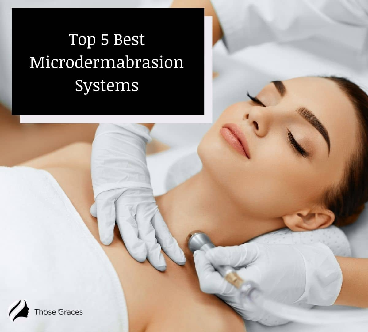 a beautiful lady having her skin treatment in a salon using the best microdermabrasion systems
