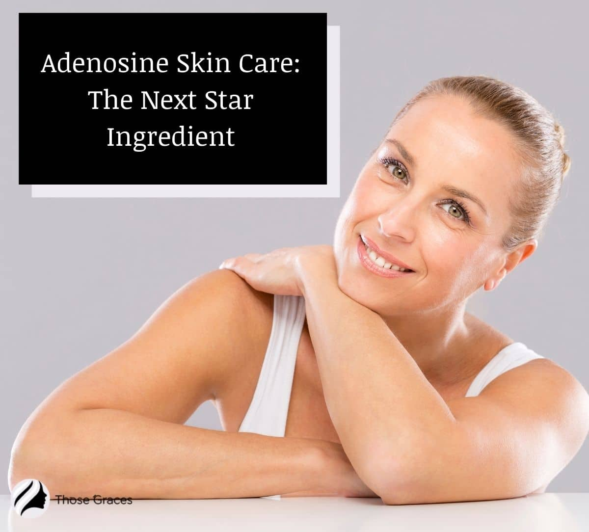a middle-aged woman with a flawless skin achieved through adenosine skin care
