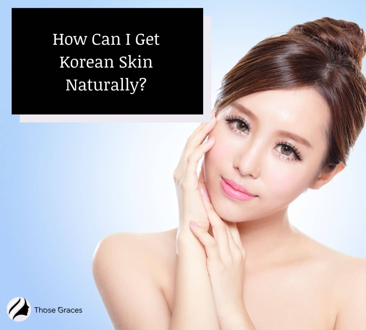 A beautiful Korean lady with flawless skin. How do we get Korean skin naturally?