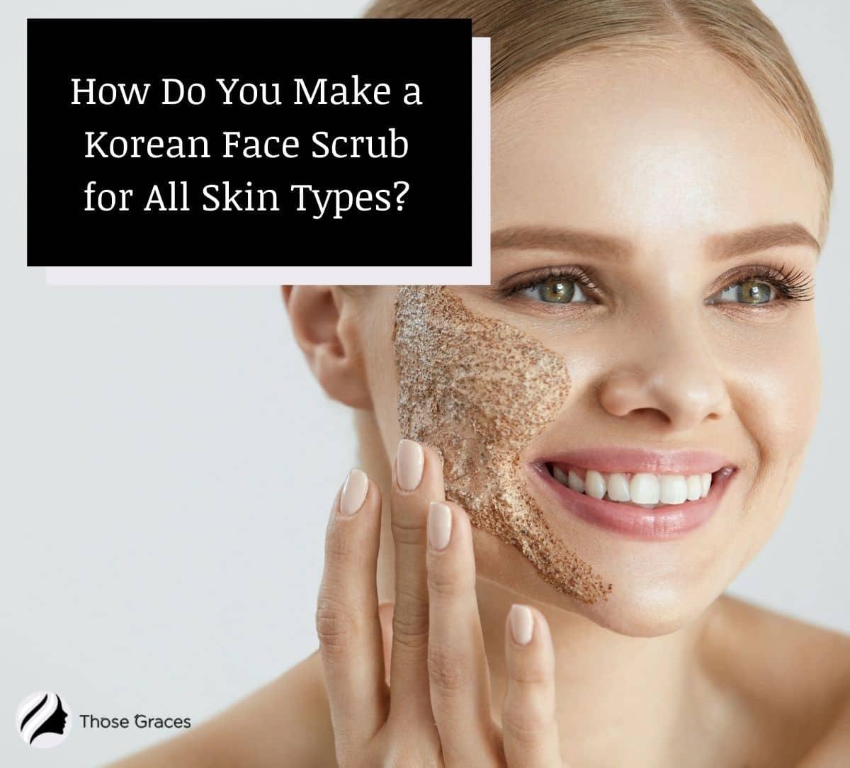 smiling woman with a DIY Korean face scrub