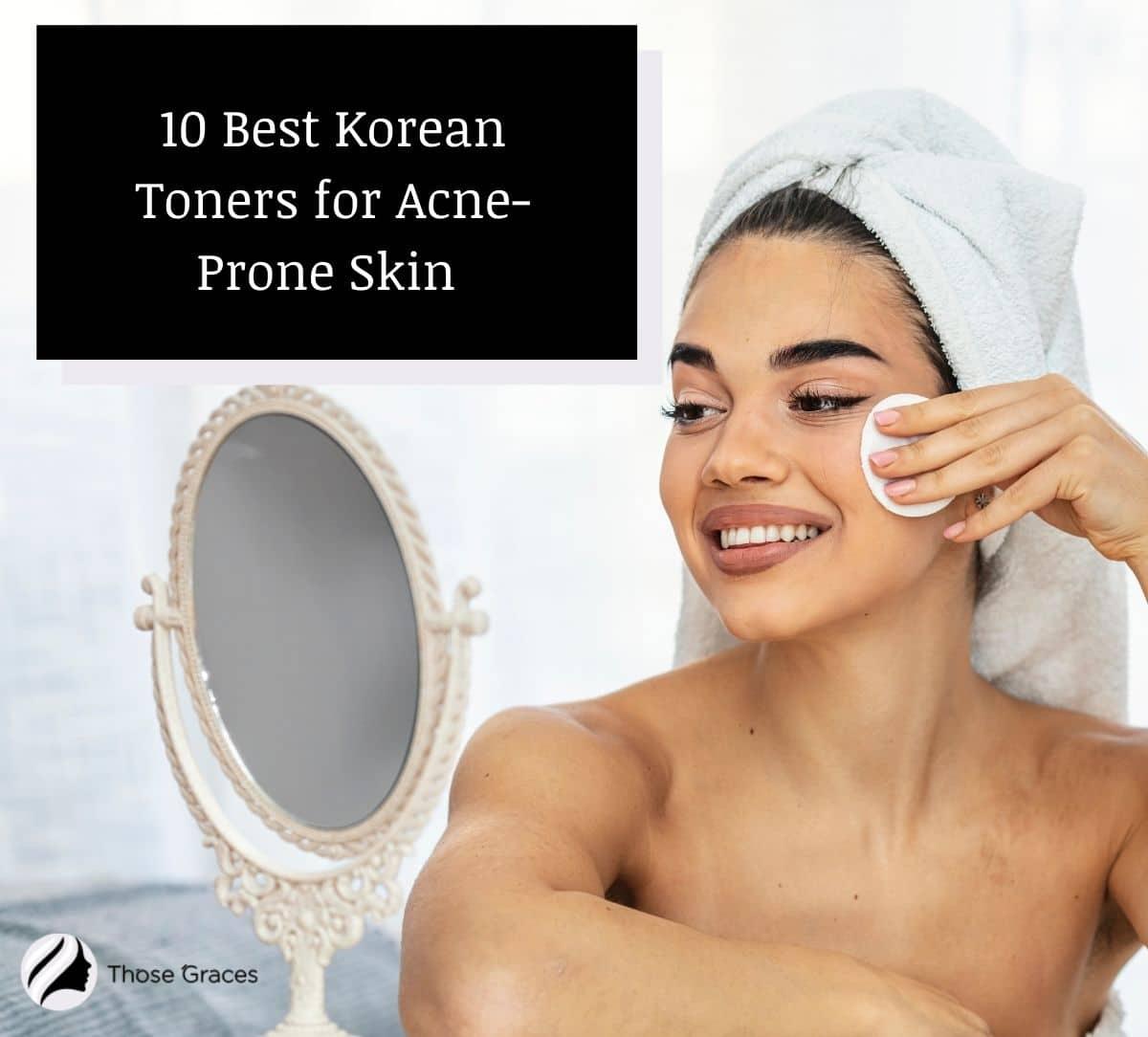 woman using the best Korean toner for acne prone skin