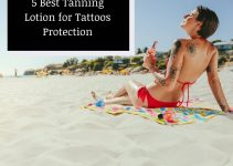 5 Best Tanning Lotion for Tattoos Protection