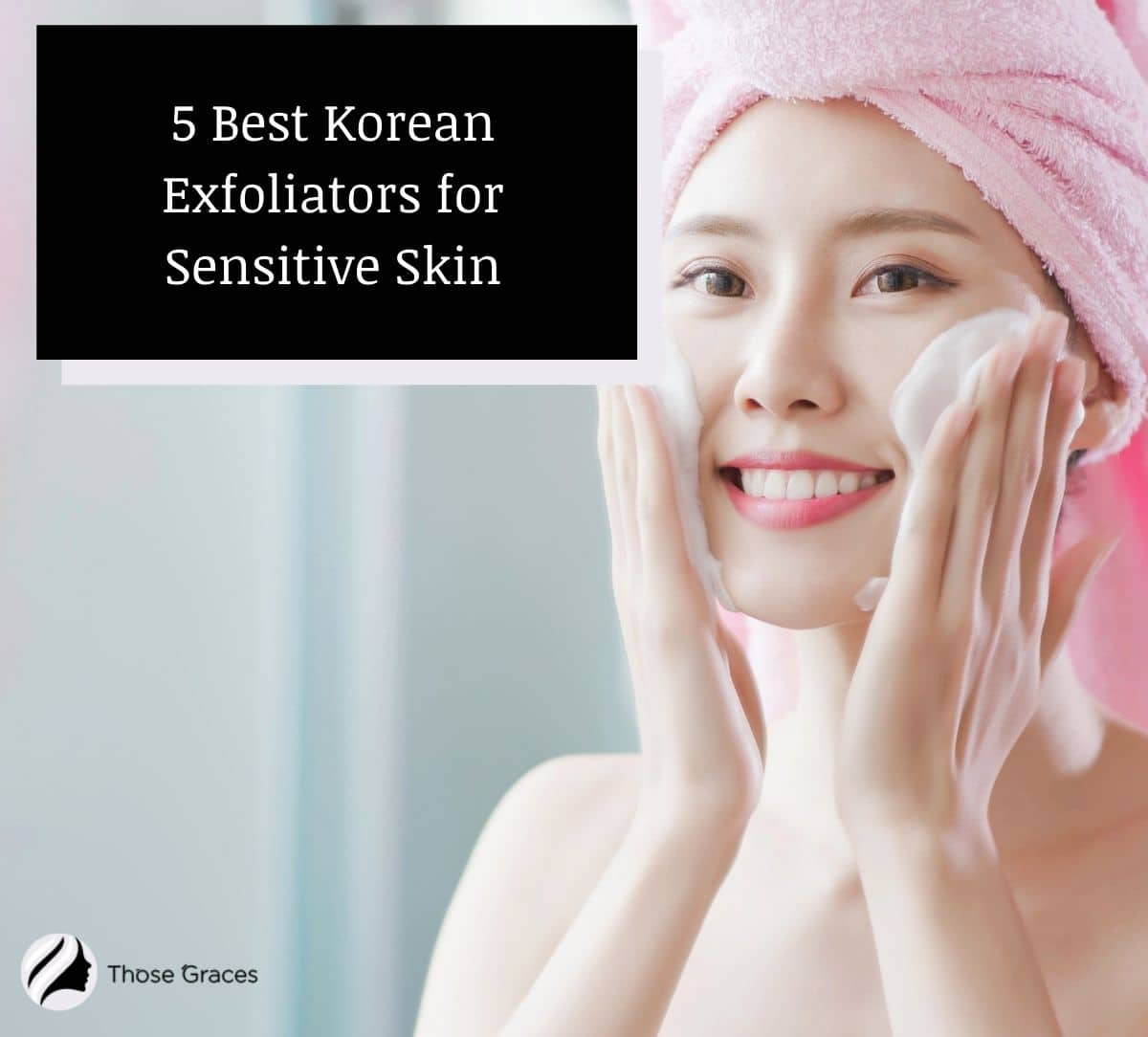 a lady in pink robe using the best korean exfoliator for sensitive skin