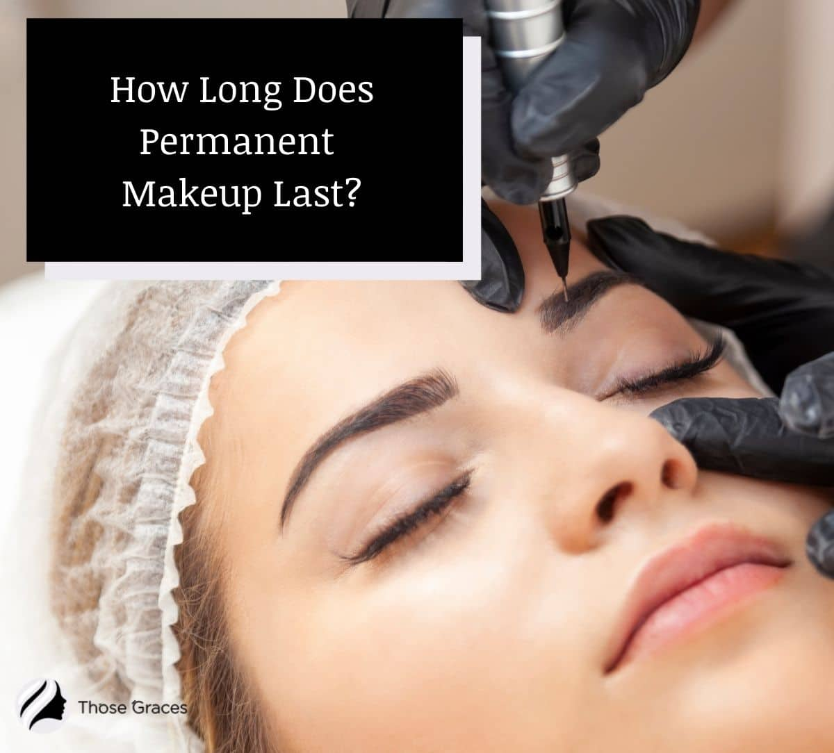 a lady getting a permanent tattoo eyebrows but how long does permanent makeup last?