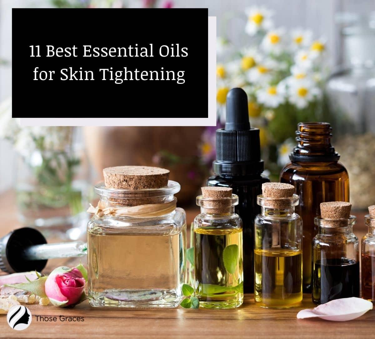 different varieties of best essential oils for skin tightening