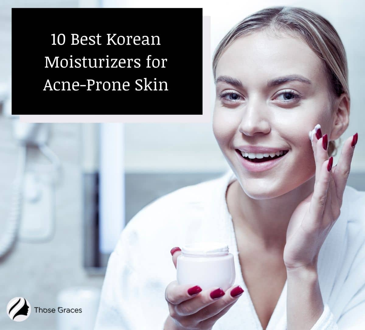 pretty lady using the best korean moisturizer for acne prone skin in front of a mirror
