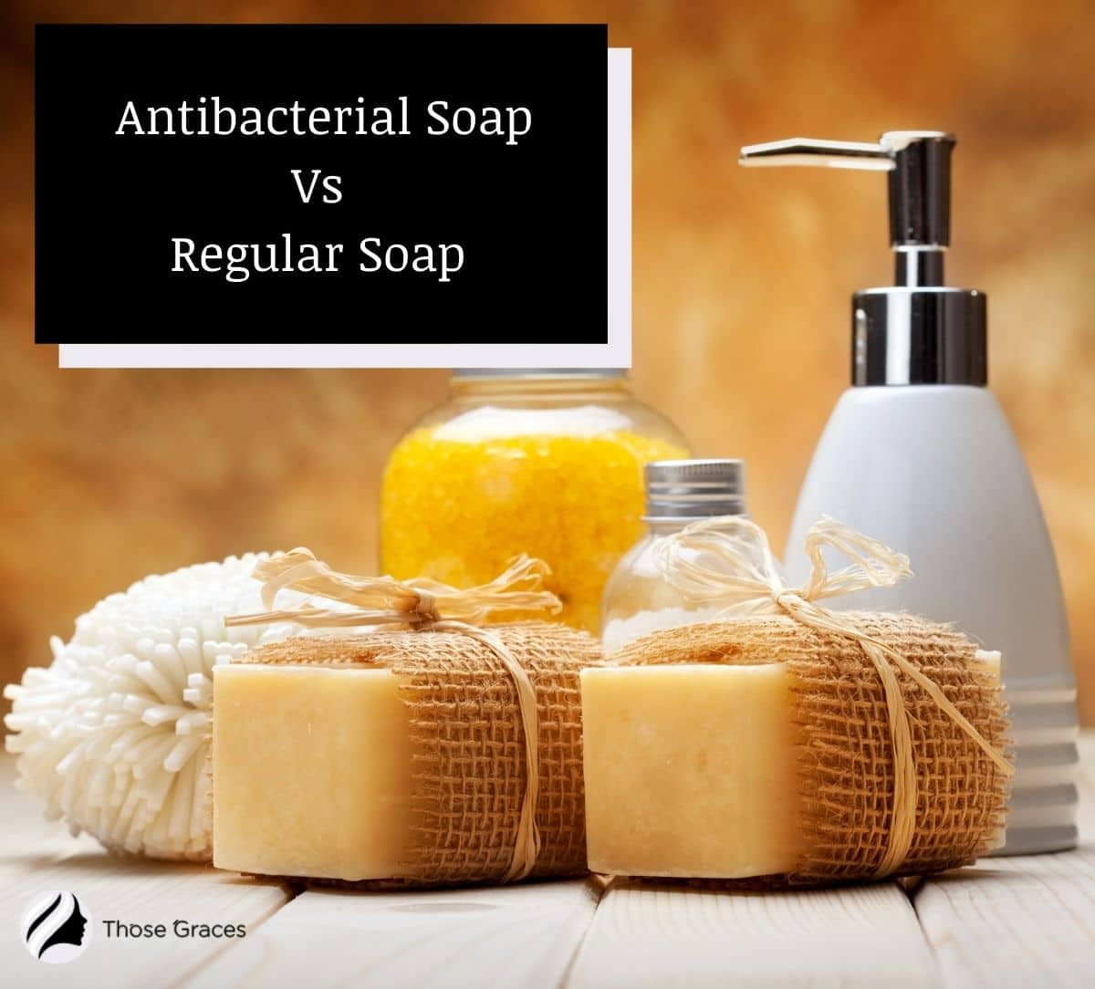 soaps on the table (antibacterial soap vs regular soap)