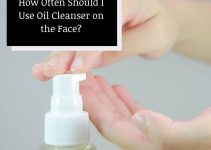 How Often Should You Oil-Cleanse Your Face?