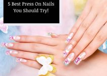 Top 5 Press On Nails You Should Try in 2021